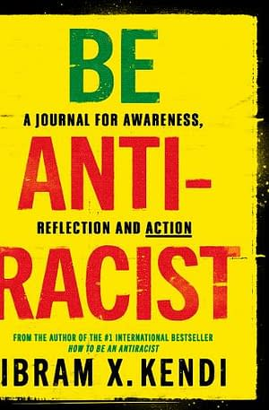 yellow cover with the word be in green and anti-racist in red block lettering