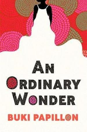 """In the middle is a person wearing a white dress - the dress then expands and becomes a white background in the bottom for the book title """"An ordinary wonder"""" and author name """"Buki Papillon"""". In the top the background for the person is red with gold and pink circles. The circles are small dots forming circles."""