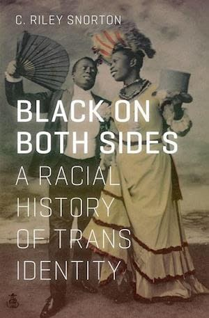 Background is a picture of two black people both masculine representing. One wears a suit and the other wears a dress. The one in a suit has a fan. The title Black on both sides, a racial history of trans identity.