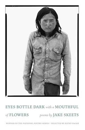 White background. Black/white photo of a man on front looking at the viewer. The title Eyes bottle dark with a mouthful of flowers and author name Jake Skeets.